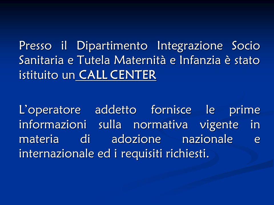 Presso il Dipartimento Integrazione Socio Sanitaria e Tutela Maternità e Infanzia è stato istituito un CALL CENTER