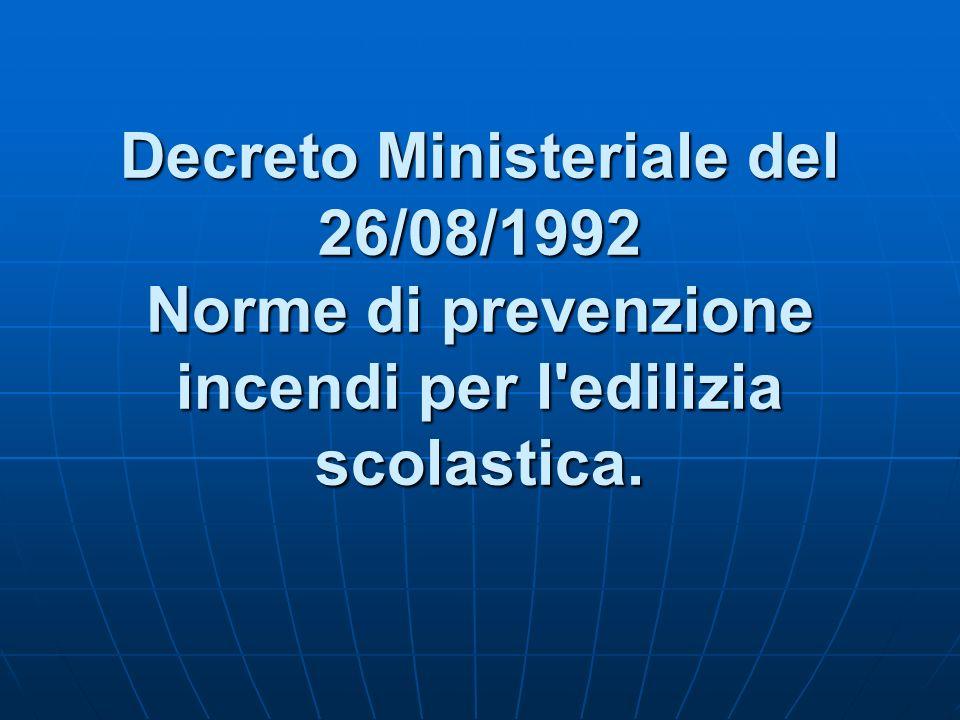 Decreto Ministeriale del 26/08/1992 Norme di prevenzione incendi per l edilizia scolastica.