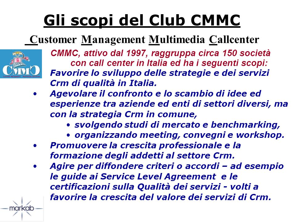 Gli scopi del Club CMMC Customer Management Multimedia Callcenter