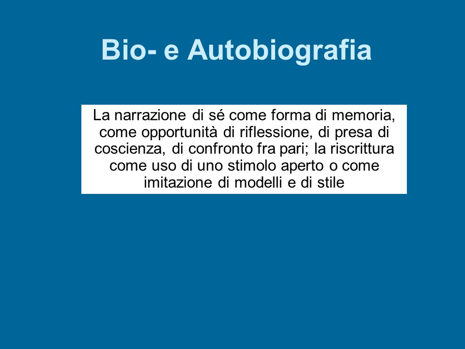 Bio- e Autobiografia