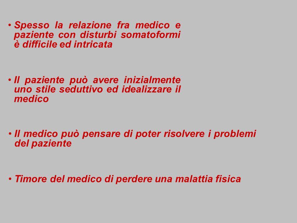 Spesso la relazione fra medico e paziente con disturbi somatoformi è difficile ed intricata