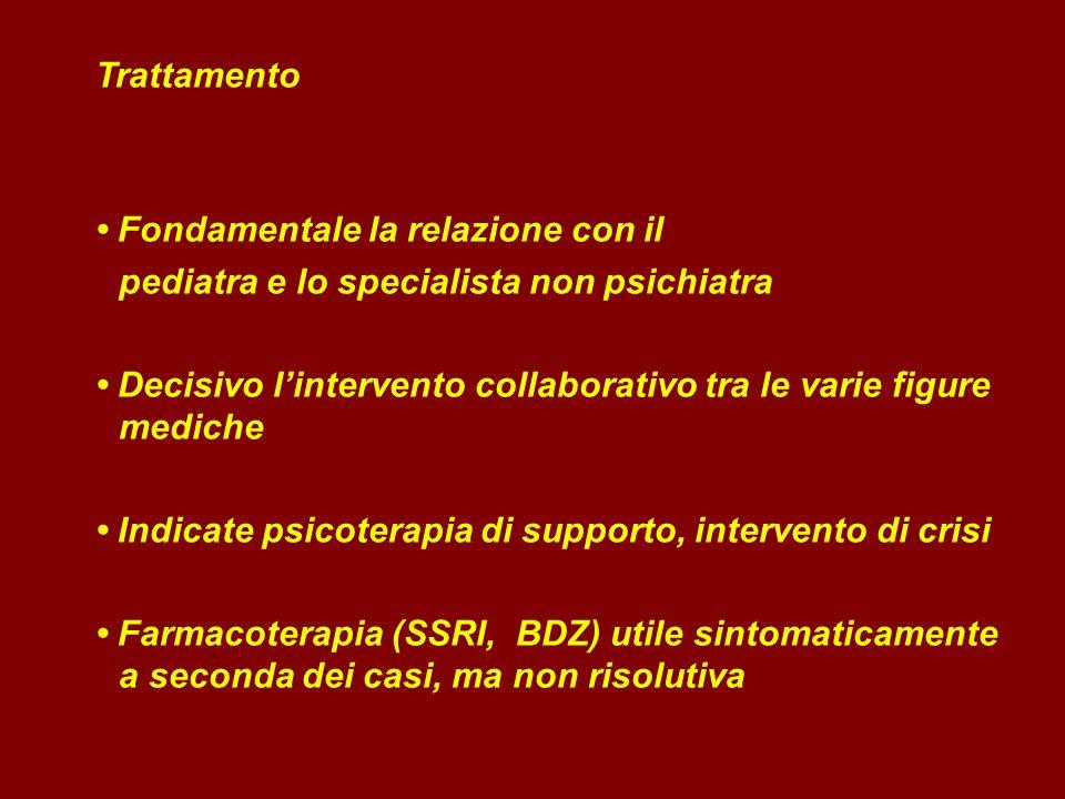 Trattamento • Fondamentale la relazione con il. pediatra e lo specialista non psichiatra.