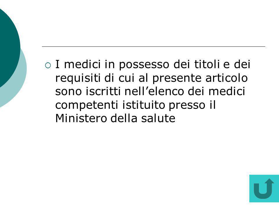 I medici in possesso dei titoli e dei requisiti di cui al presente articolo sono iscritti nell'elenco dei medici competenti istituito presso il Ministero della salute