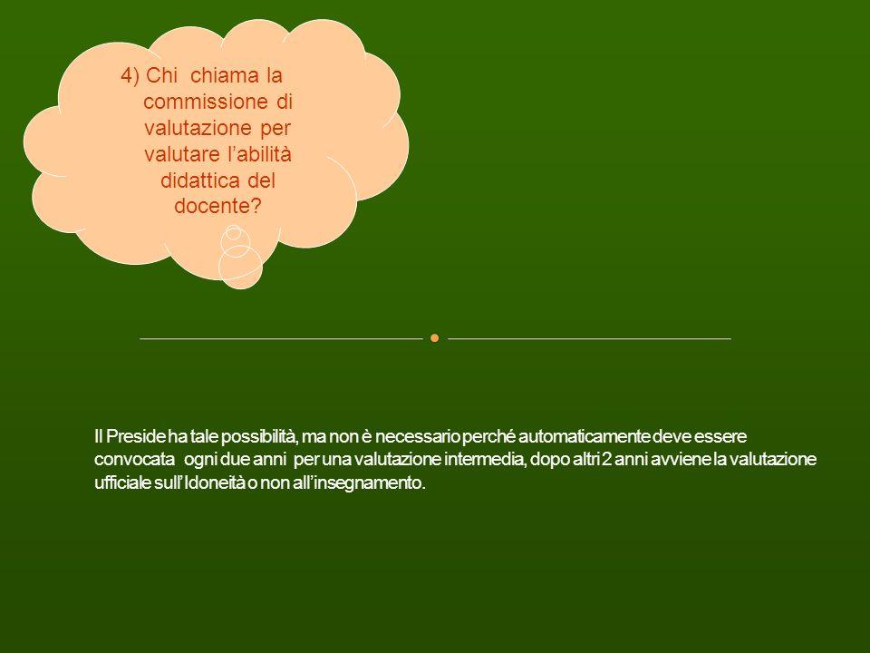 4) Chi chiama la commissione di valutazione per valutare l'abilità didattica del docente