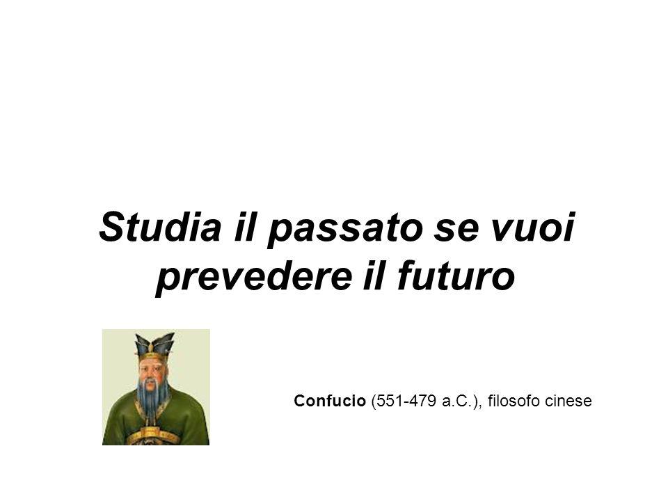 Studia il passato se vuoi prevedere il futuro