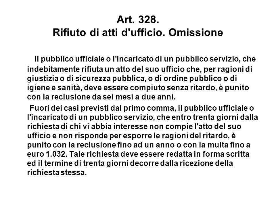 Art. 328. Rifiuto di atti d ufficio. Omissione