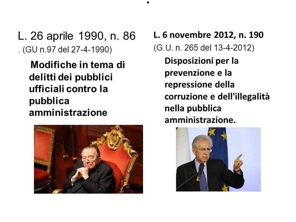 . L. 26 aprile 1990, n. 86. . (GU n.97 del 27-4-1990) Modifiche in tema di delitti dei pubblici ufficiali contro la pubblica amministrazione.