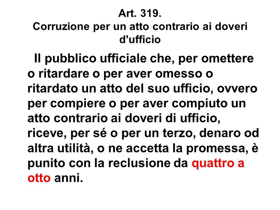 Art. 319. Corruzione per un atto contrario ai doveri d ufficio