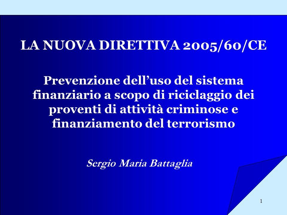 LA NUOVA DIRETTIVA 2005/60/CE Sergio Maria Battaglia