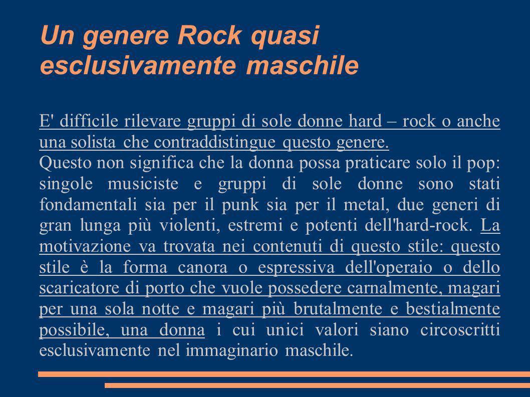 Un genere Rock quasi esclusivamente maschile