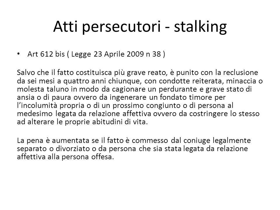 Atti persecutori - stalking