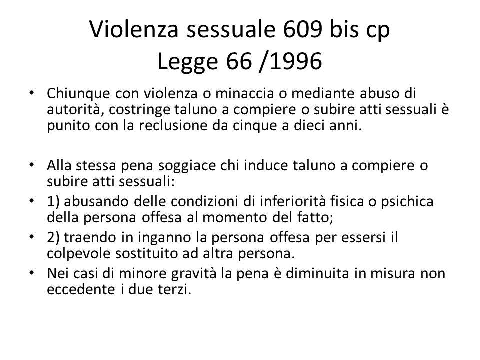 Violenza sessuale 609 bis cp Legge 66 /1996