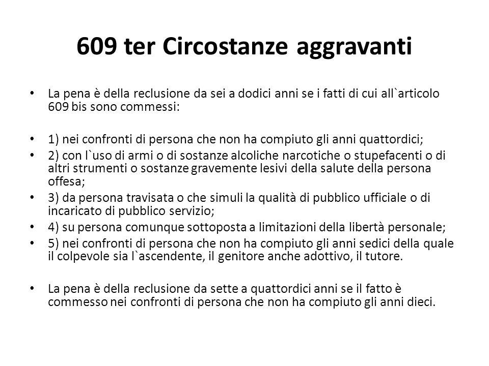 609 ter Circostanze aggravanti