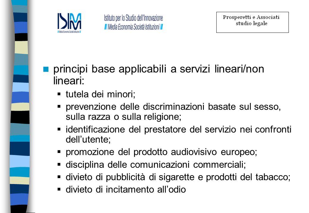 principi base applicabili a servizi lineari/non lineari: