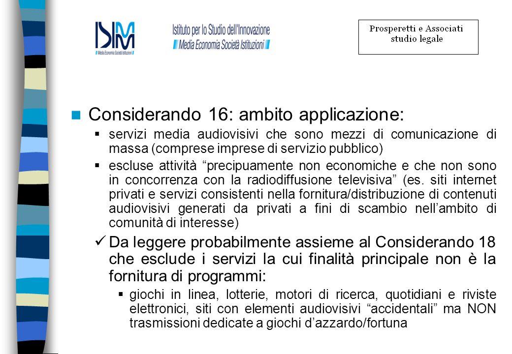 Considerando 16: ambito applicazione: