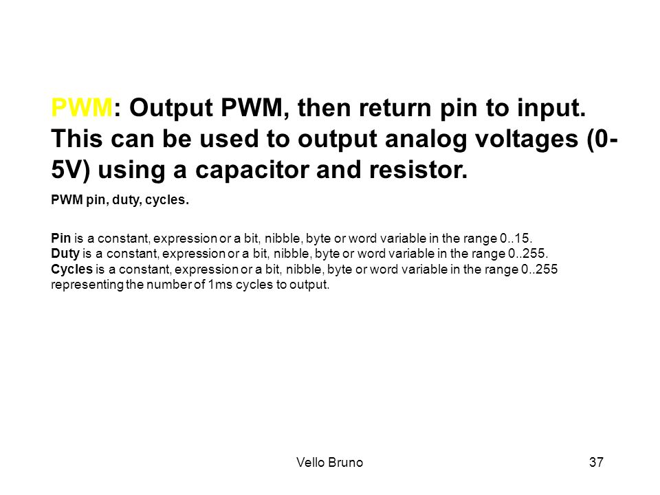 PWM: Output PWM, then return pin to input