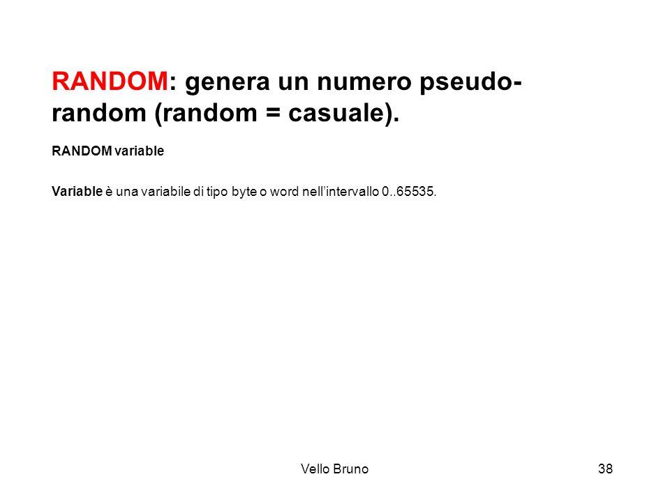 RANDOM: genera un numero pseudo-random (random = casuale).