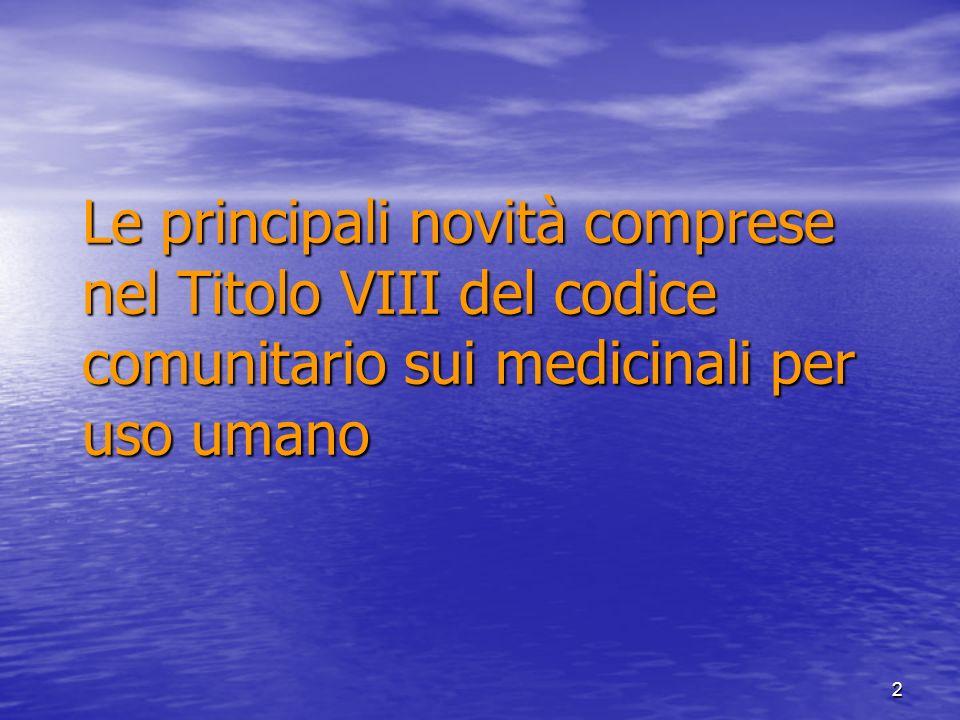 Le principali novità comprese nel Titolo VIII del codice comunitario sui medicinali per uso umano