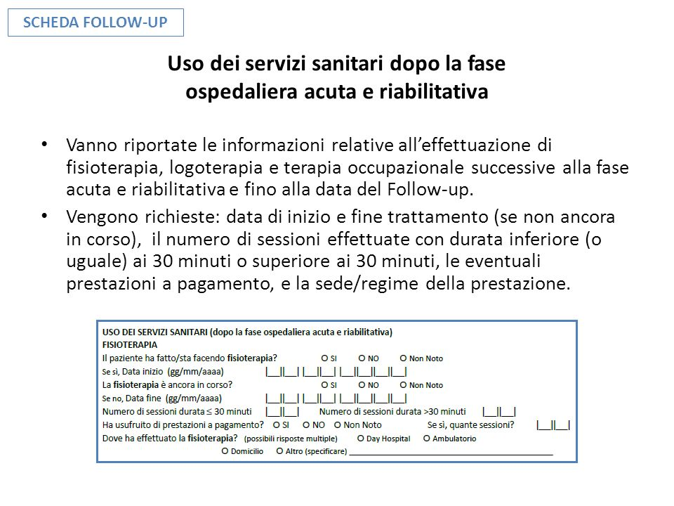SCHEDA FOLLOW-UP Uso dei servizi sanitari dopo la fase ospedaliera acuta e riabilitativa.