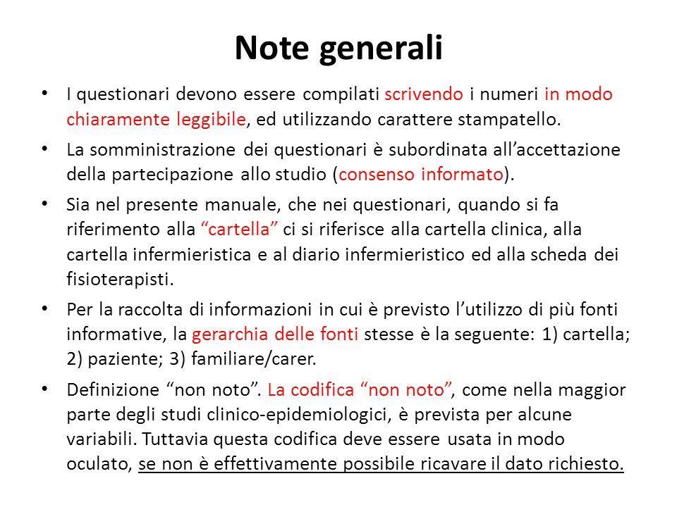 Note generali I questionari devono essere compilati scrivendo i numeri in modo chiaramente leggibile, ed utilizzando carattere stampatello.