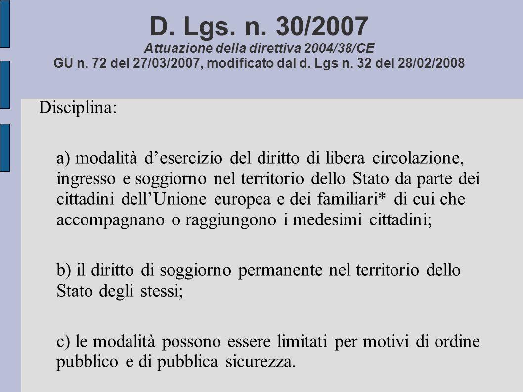 D. Lgs. n. 30/2007 Attuazione della direttiva 2004/38/CE GU n