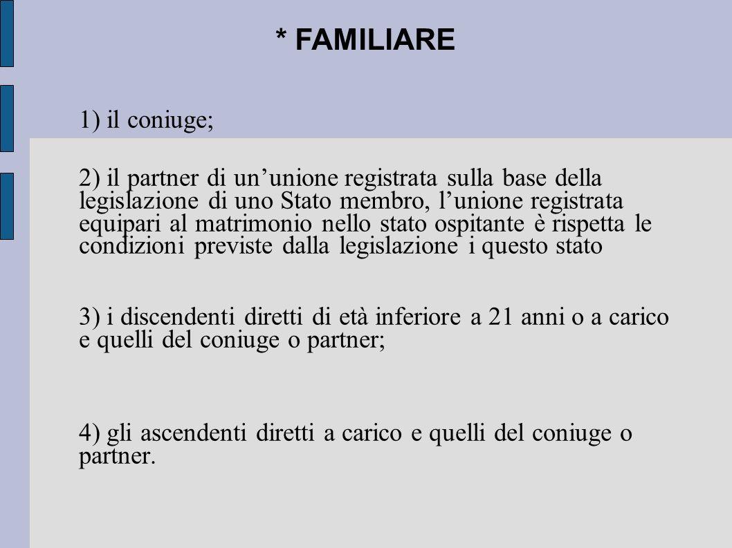 * FAMILIARE 1) il coniuge;