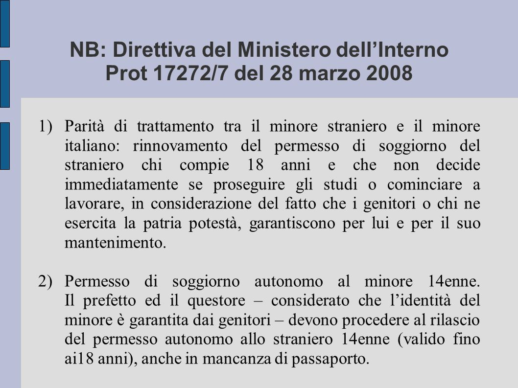 NB: Direttiva del Ministero dell'Interno Prot 17272/7 del 28 marzo 2008