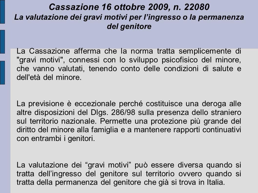 Cassazione 16 ottobre 2009, n. 22080 La valutazione dei gravi motivi per l'ingresso o la permanenza del genitore.