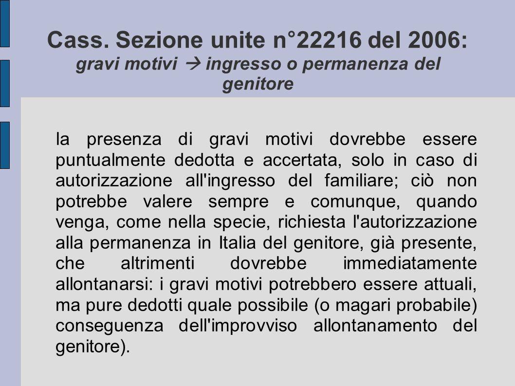 Cass. Sezione unite n°22216 del 2006: gravi motivi  ingresso o permanenza del genitore