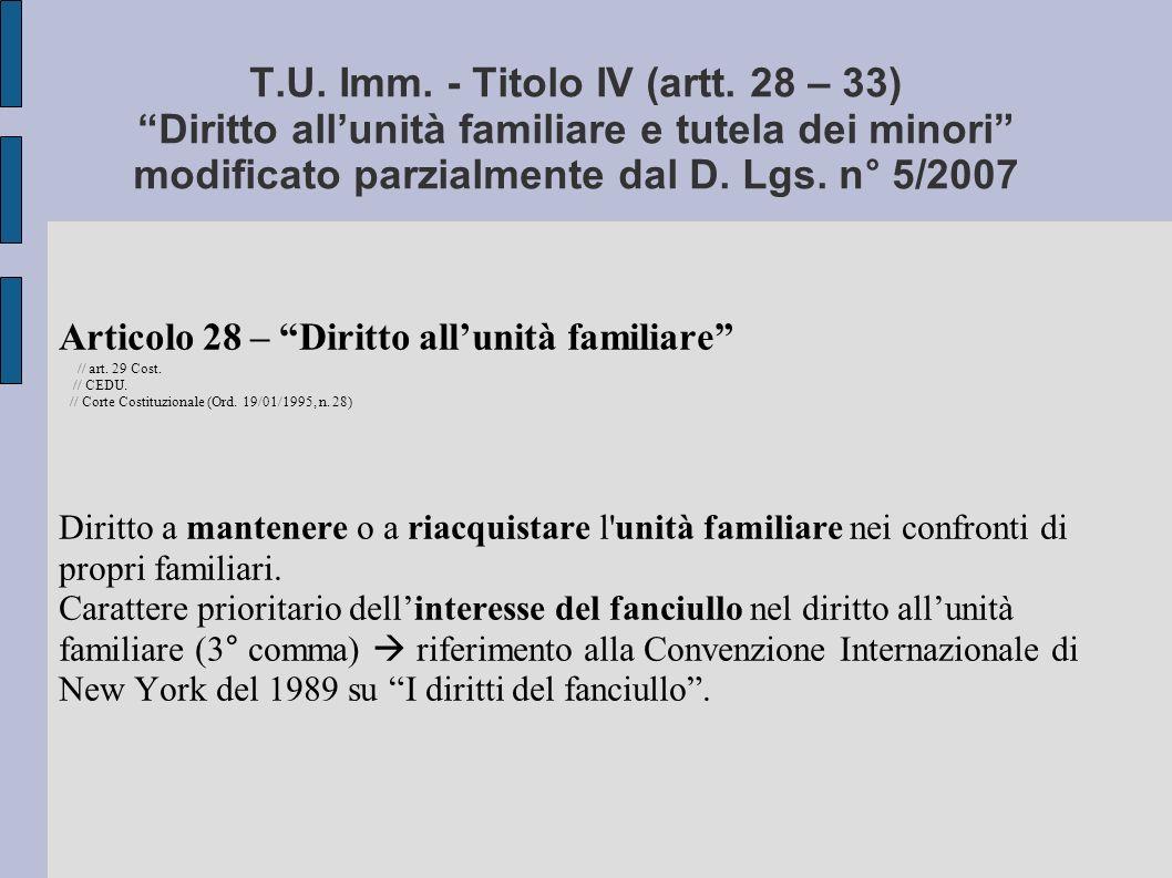 T.U. Imm. - Titolo IV (artt. 28 – 33) Diritto all'unità familiare e tutela dei minori modificato parzialmente dal D. Lgs. n° 5/2007