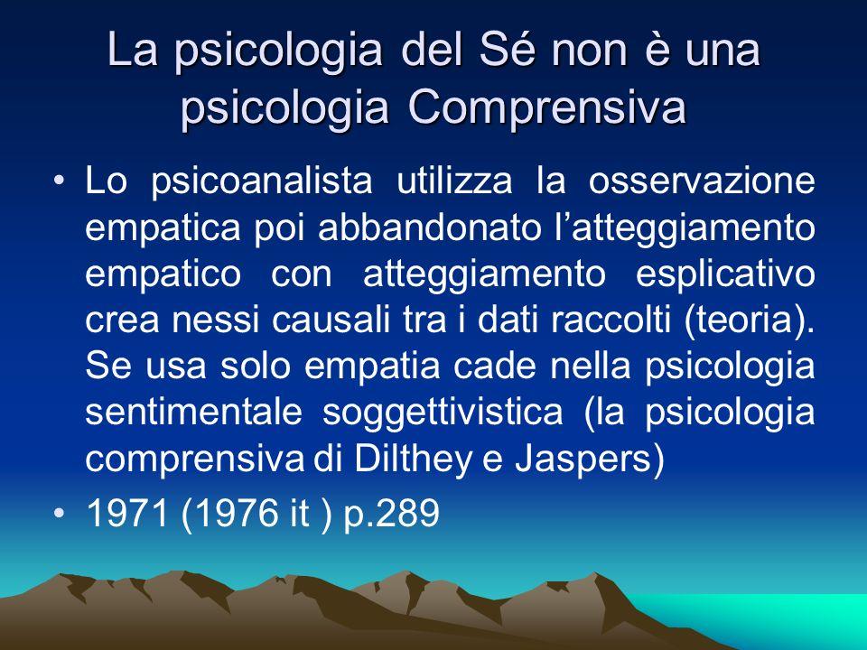 La psicologia del Sé non è una psicologia Comprensiva