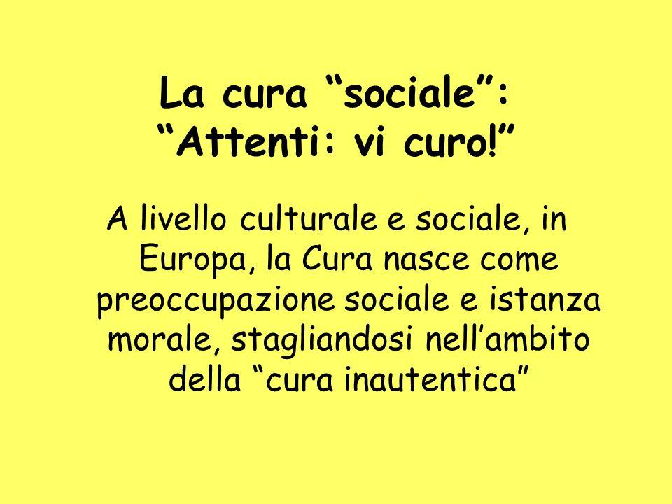 La cura sociale : Attenti: vi curo!