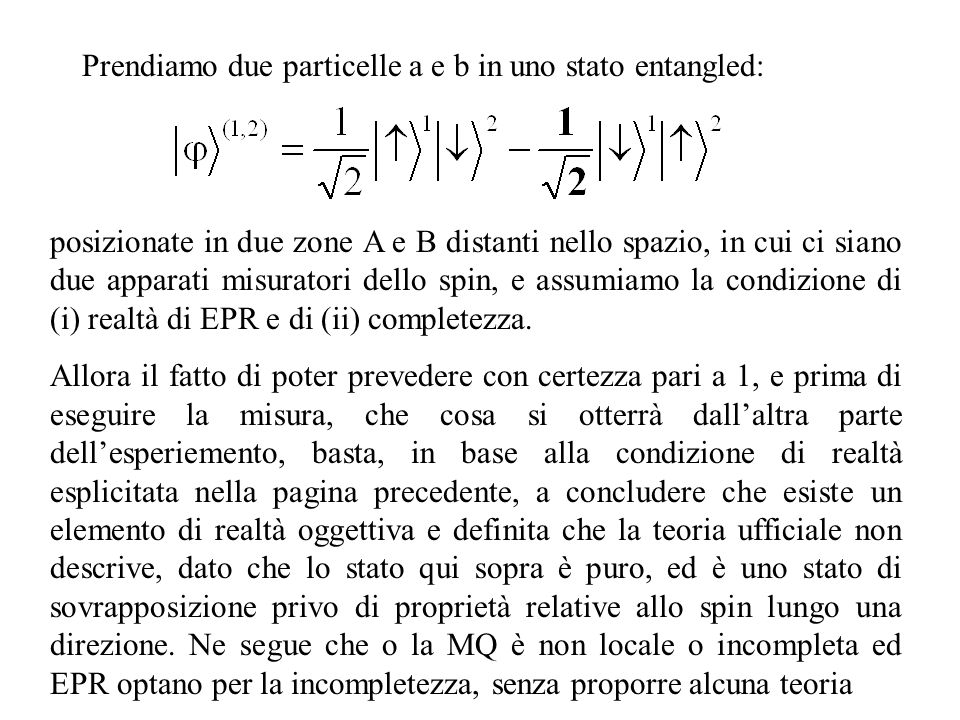 Prendiamo due particelle a e b in uno stato entangled: