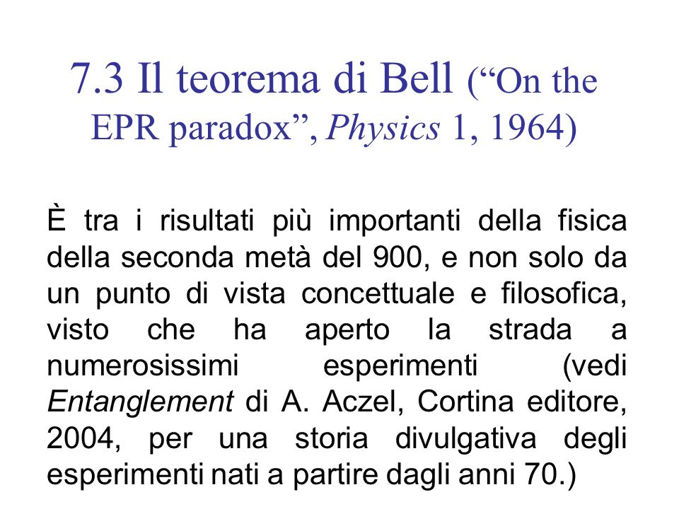 7.3 Il teorema di Bell ( On the EPR paradox , Physics 1, 1964)