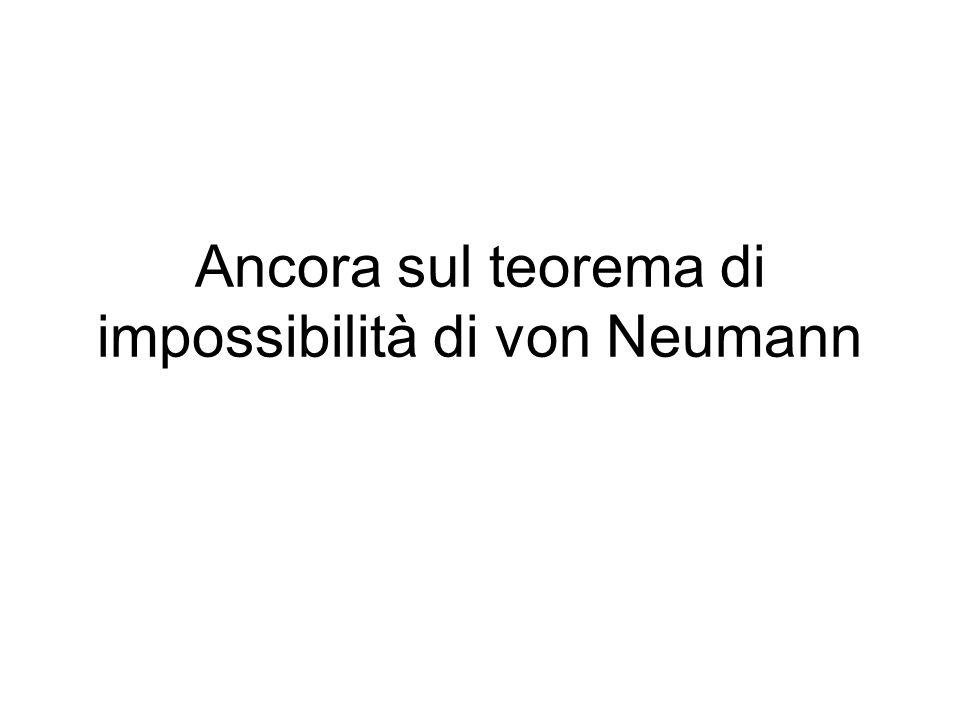 Ancora sul teorema di impossibilità di von Neumann