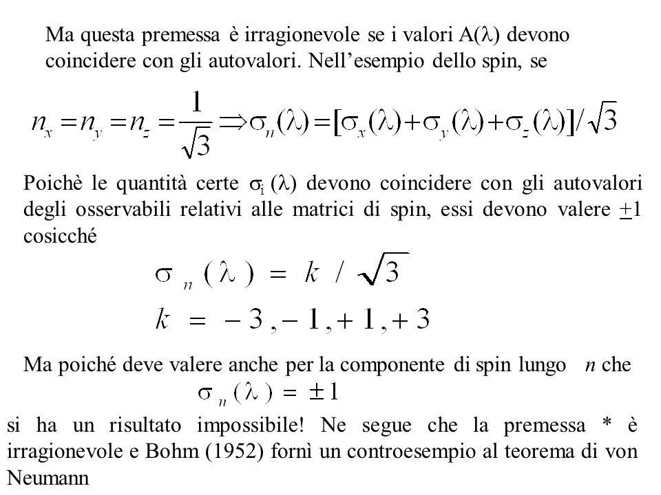 Ma questa premessa è irragionevole se i valori A(l) devono coincidere con gli autovalori. Nell'esempio dello spin, se