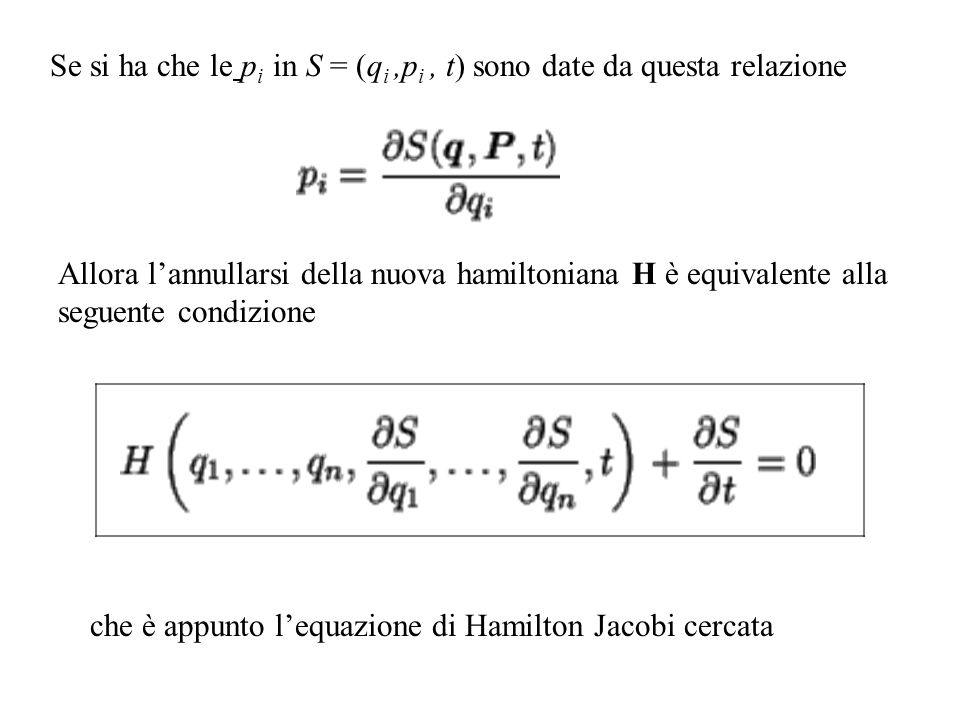 Se si ha che le pi in S = (qi ,pi , t) sono date da questa relazione