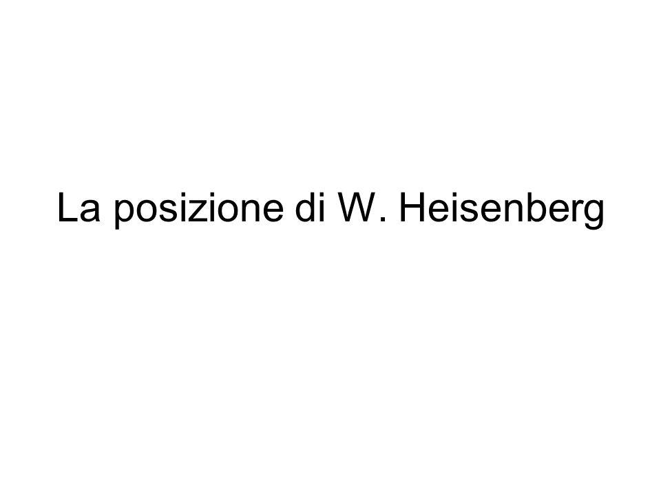 La posizione di W. Heisenberg