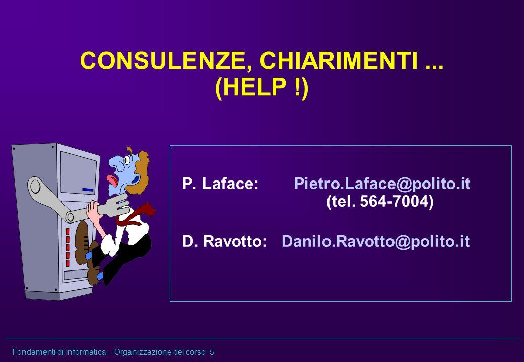 CONSULENZE, CHIARIMENTI ... (HELP !)