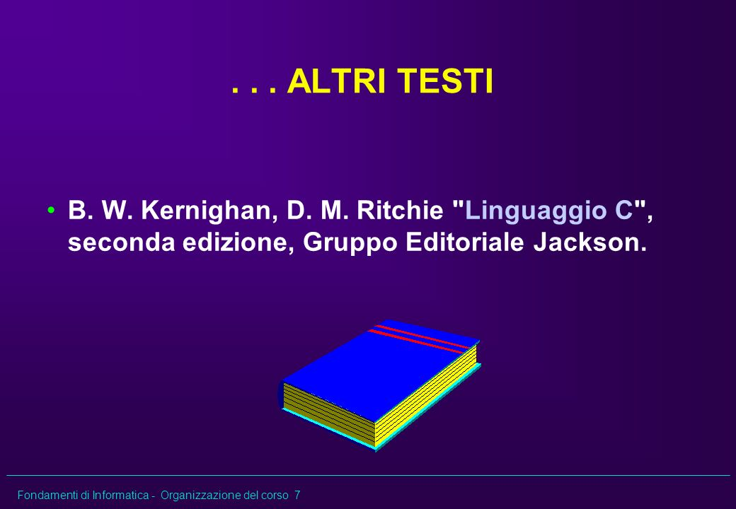 ALTRI TESTI B. W. Kernighan, D. M.