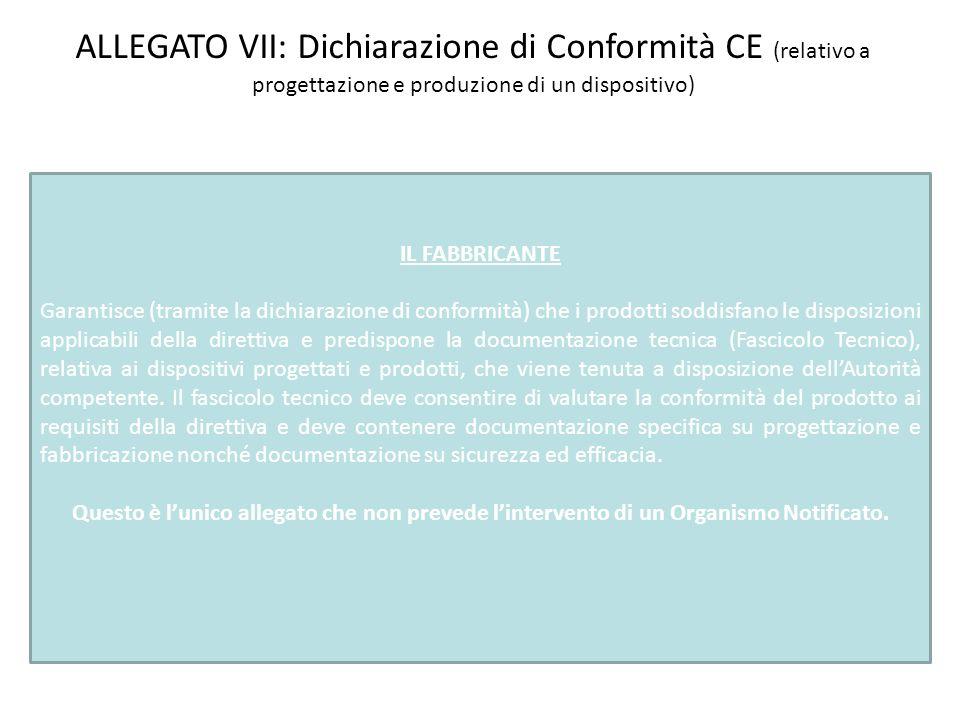 ALLEGATO VII: Dichiarazione di Conformità CE (relativo a progettazione e produzione di un dispositivo)