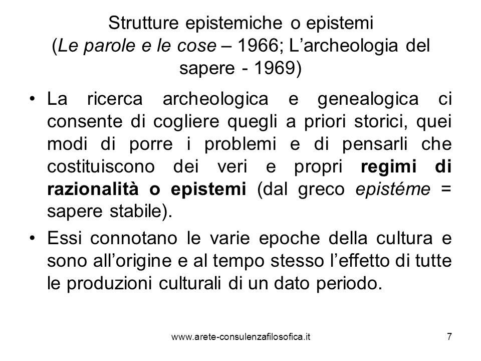 Strutture epistemiche o epistemi (Le parole e le cose – 1966; L'archeologia del sapere - 1969)