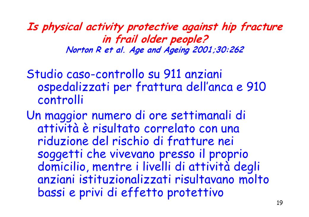 Is physical activity protective against hip fracture in frail older people Norton R et al. Age and Ageing 2001;30:262
