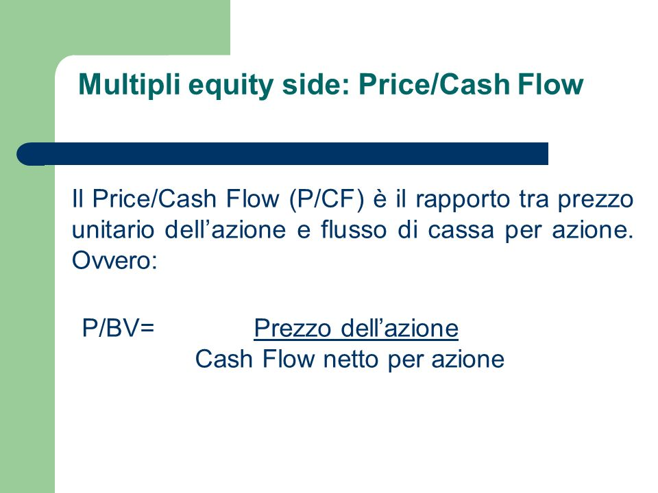 Multipli equity side: Price/Cash Flow
