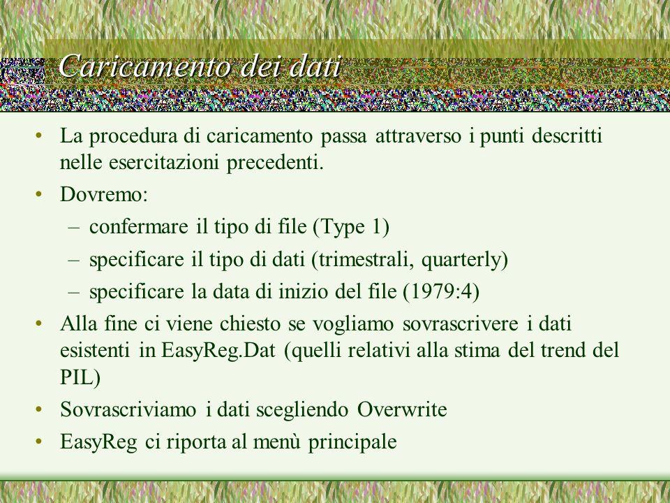 Caricamento dei datiLa procedura di caricamento passa attraverso i punti descritti nelle esercitazioni precedenti.