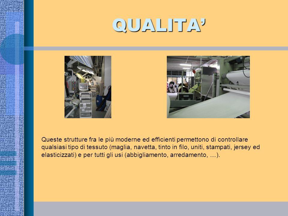QUALITA' Queste strutture fra le più moderne ed efficienti permettono di controllare.