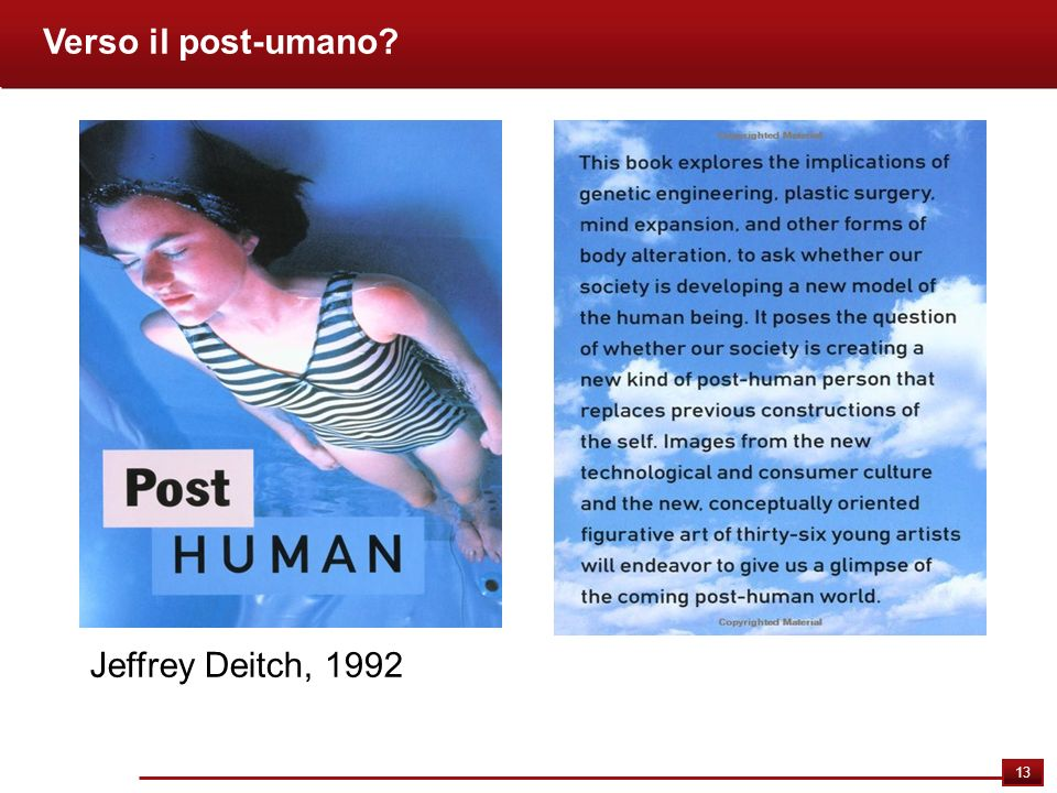 Verso il post-umano Jeffrey Deitch, 1992 13