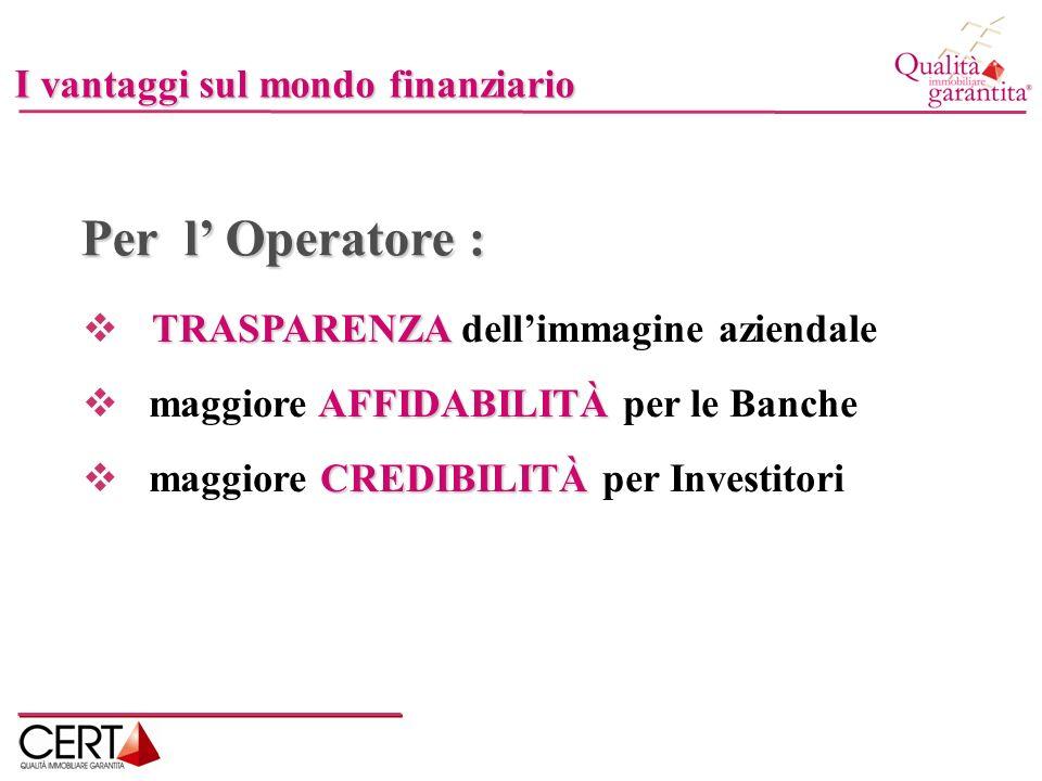 Per l' Operatore : I vantaggi sul mondo finanziario