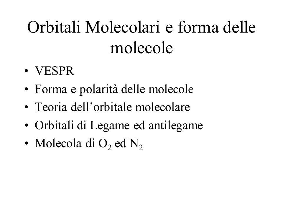 Orbitali Molecolari e forma delle molecole
