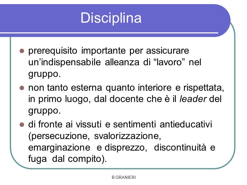 Disciplina prerequisito importante per assicurare un'indispensabile alleanza di lavoro nel gruppo.